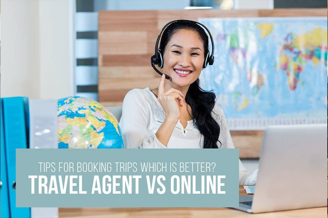 Booking With Travel Agent Vs Booking Online