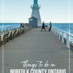 View of lighthouse on pier in Port Dover with text Things to do in Norfolk County Ontario