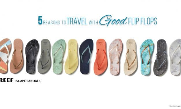 Reasons to Travel with a Good Pair of Flip Flops #ReefEscape