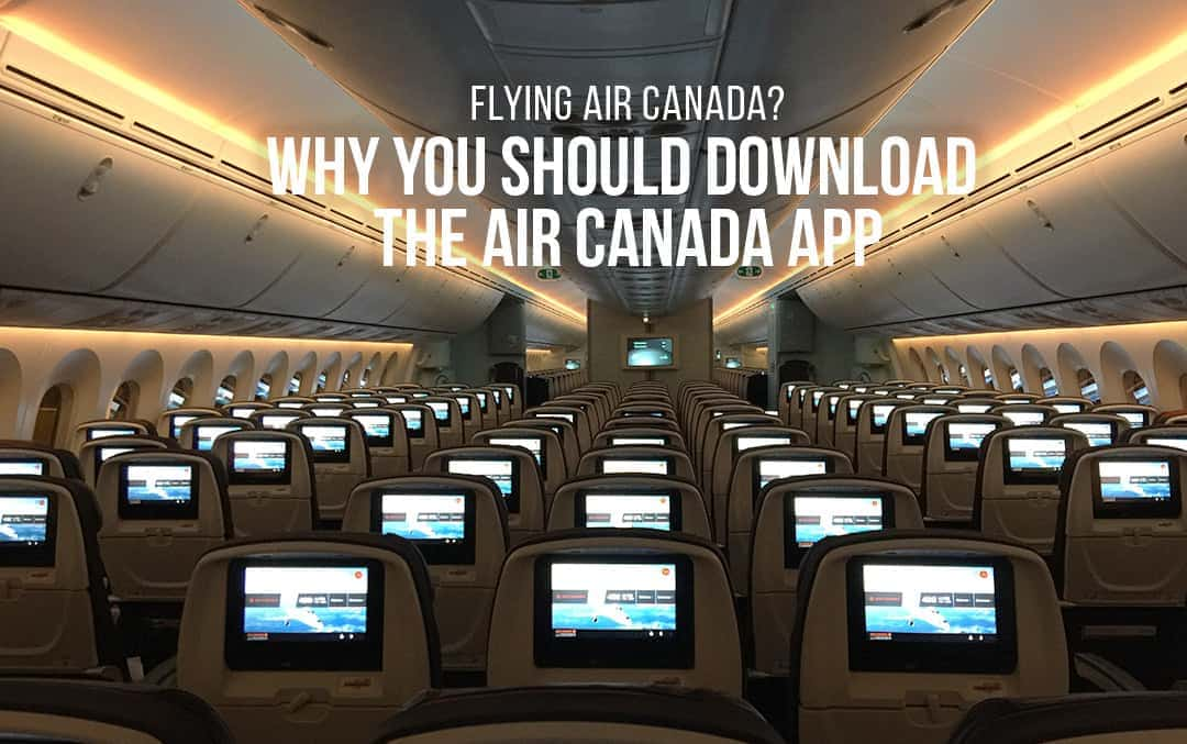 Flying Air Canada_ Why You Should Download the Air Canada App