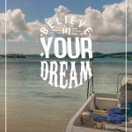 Follow your dream text with water and boat in background