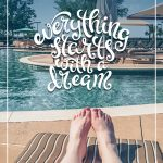 Woman's legs on beach lounger with text everything stars with a dream