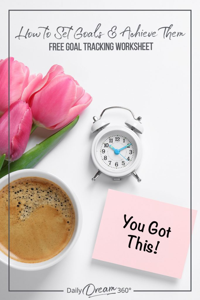 Coffee and mini clock on desk with notepad you got this and text: How to Set Goals and Achieve Them with Free Goal Tracking Worksheet