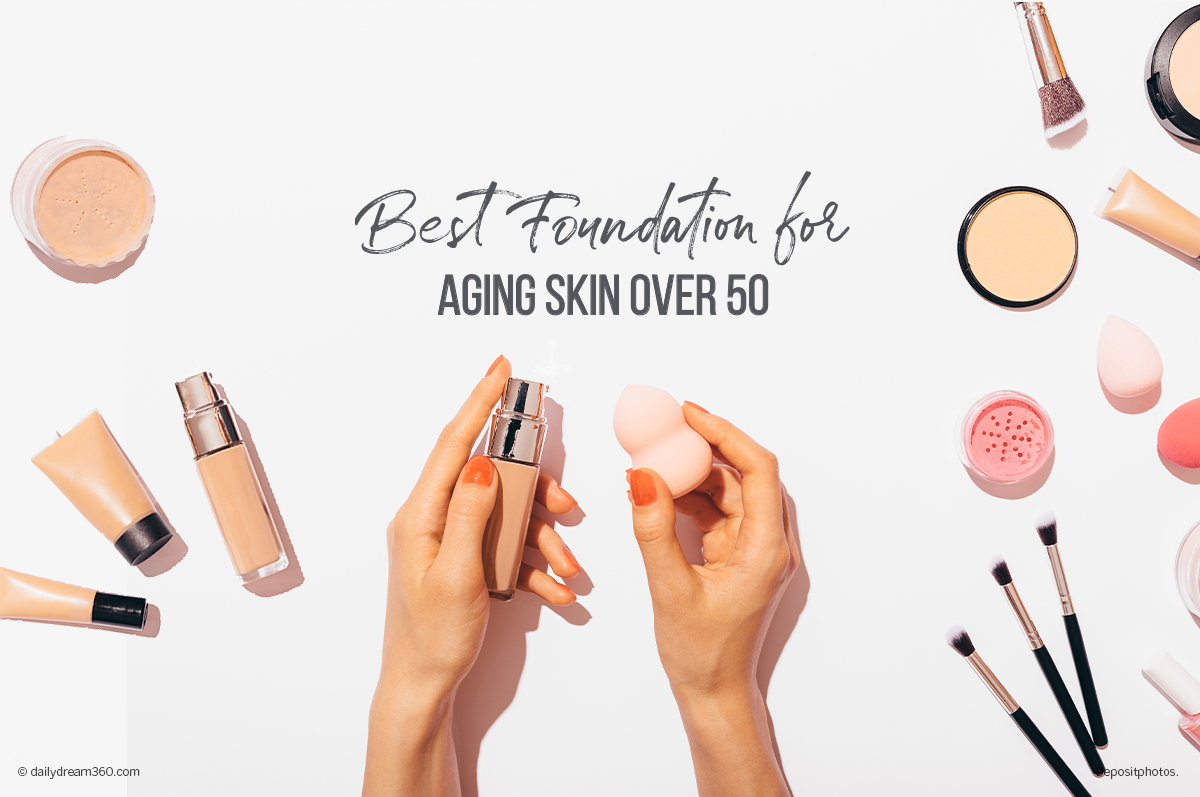 Best Foundation for Aging Skin Over 50
