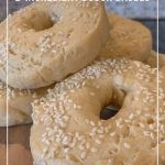 stack of bagels on cutting board and text How to Make Weight Watchers 2-Ingredient Dough for Bagels