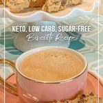 Coffee with sugar-free biscotti on plate and text keto, low carb, sugar-free biscotti recipe
