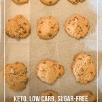 Baking tray of cookies with text Keto Low Carb Sugar Free Peanut Butter Chocolate Chip Cookies
