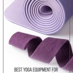 Purple yoga mat and strap with text Yoga Essentials Best Yoga Equipment for Practicing Yoga at Home