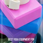 Yoga equipment stacked with text Yoga Essentials Best Yoga Equipment for Practicing Yoga at Home