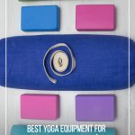 Yoga equipment top lay with text Yoga Essentials Best Yoga Equipment for Practicing Yoga at Home