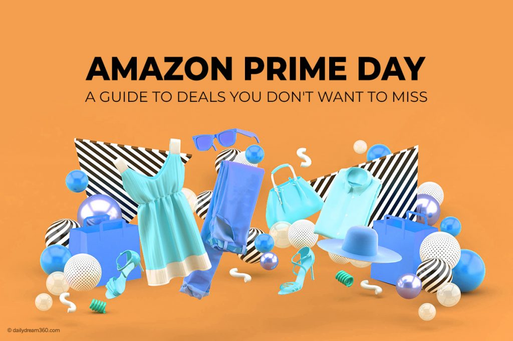 Guide to Amazon Prime Day and Deals You Don't Want to Miss.