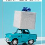 Pin image: Gift box on blue toy car with blue background with text: Best Gifts for Him Based on His Interests