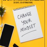 Pinnable image: Notepad with text Change your mindset on yellow background with text: Take the 30-Day Affirmation Challenge