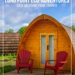 Wilderness Pod with two red chairs and blue sky with text Glamping at Long Point Eco-Adventures: Easy Vacations From Toronto