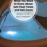 Salt float tank open in salt float spa with text: Benefits of Salt Therapy. What You Need to Know About Salt Float Tanks and Salt Caves.