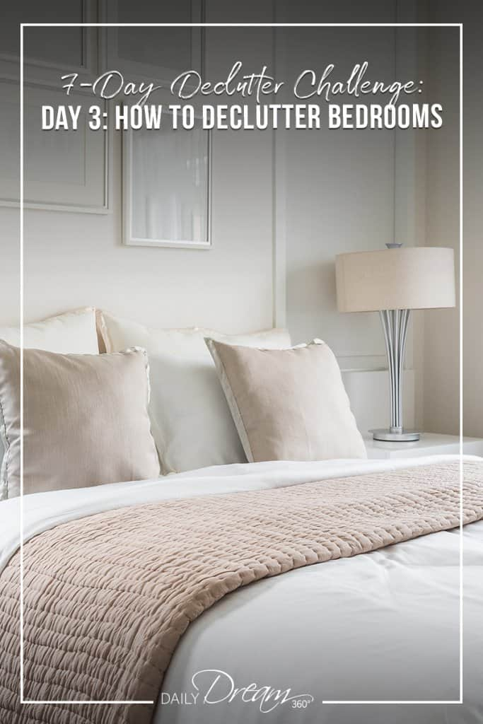7-Day Declutter Challenge: Day 3 How to Declutter Bedrooms