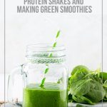 Green Smoothie on table with text Best Blenders for Making Smoothies