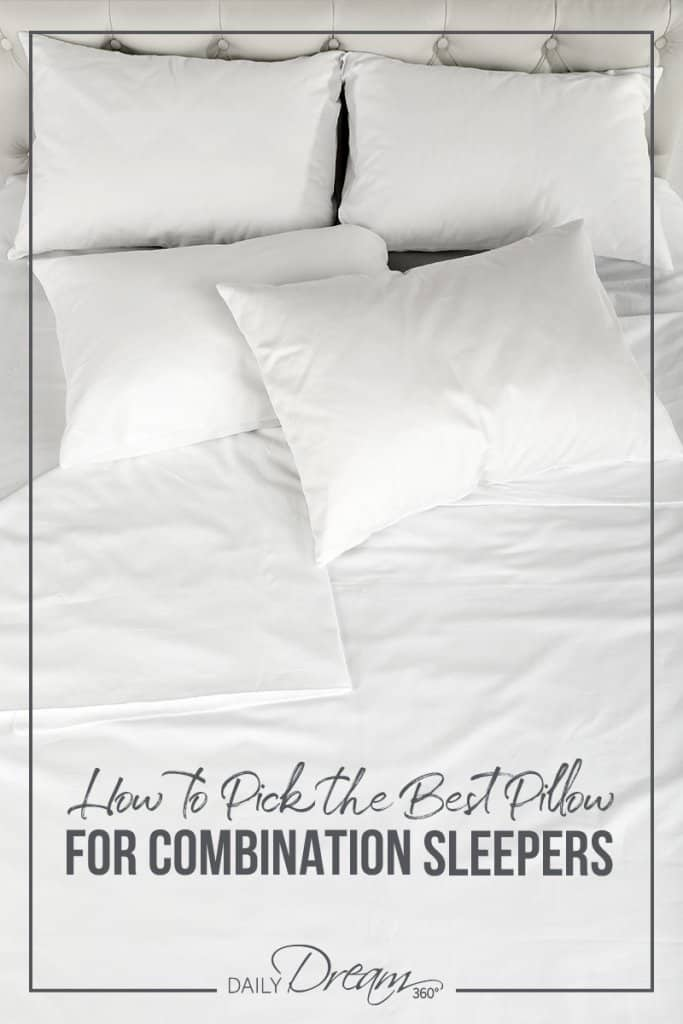 White bed with pillows scattered and text How to Pick the Best Pillow for Combination Sleepers