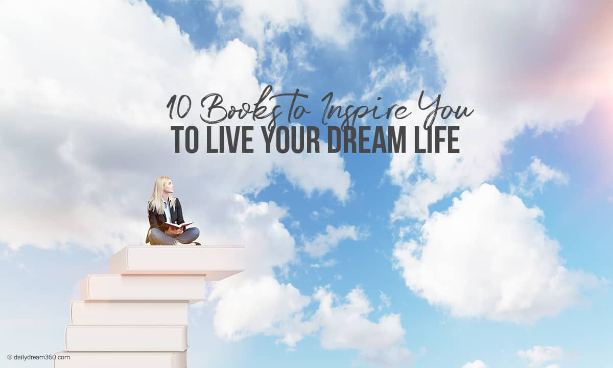 10 Books to Inspire You to Live Your Dream Life