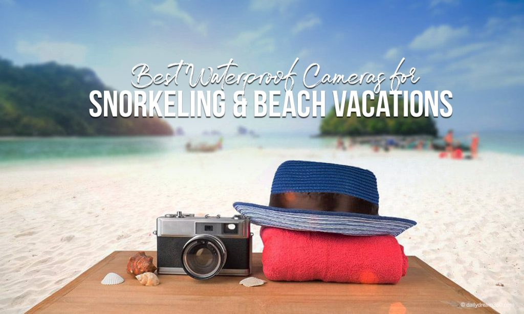 Best Waterproof Cameras for Snorkeling and Beach Vacations