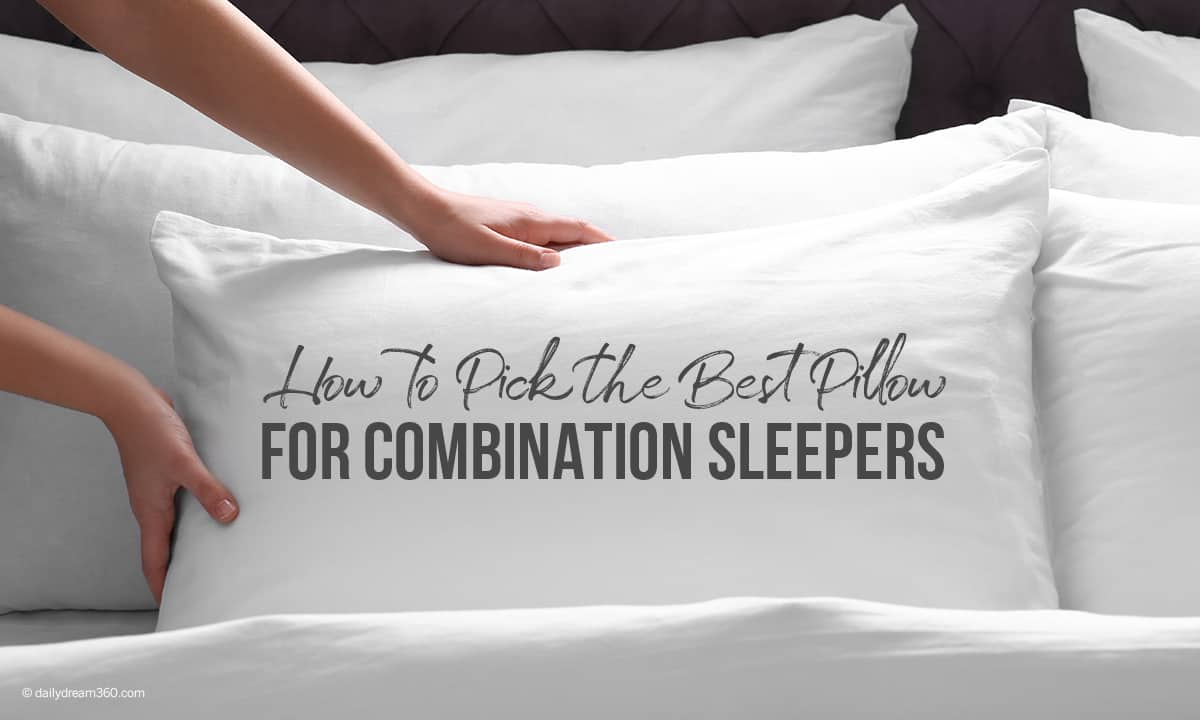 How To Pick The Best Pillow For Combination Sleepers