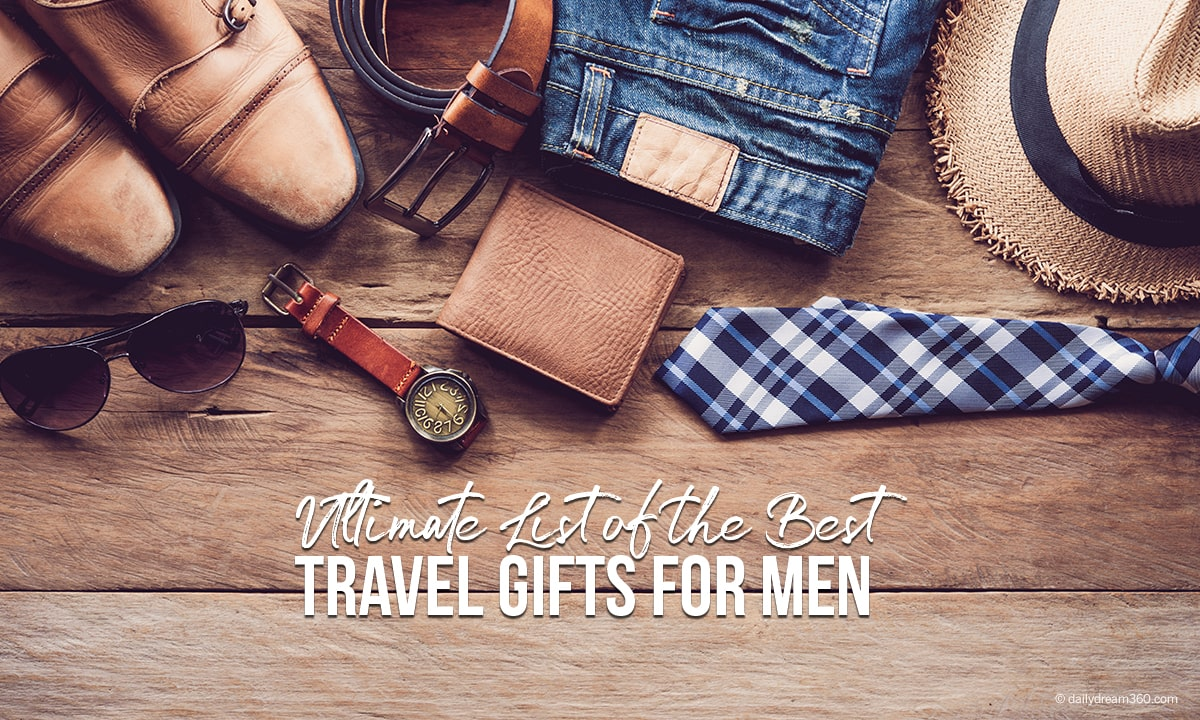 Ultimate list of the Best Travel Gifts for Men